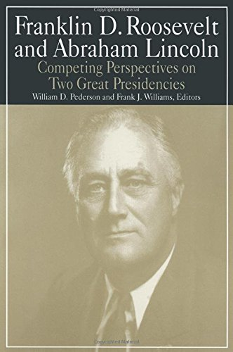 Franklin D.Roosevelt and Abraham Lincoln: Competing Perspectives on Two Great Presidencies : Competing Perspectives on Two Great Presidencies (Library of Franklin D.Roosevelt Studies)