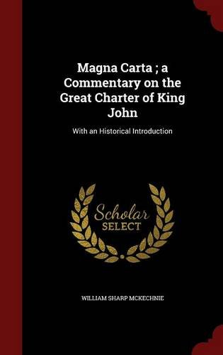 Magna Carta ; a Commentary on the Great Charter of King John: With an Historical Introduction