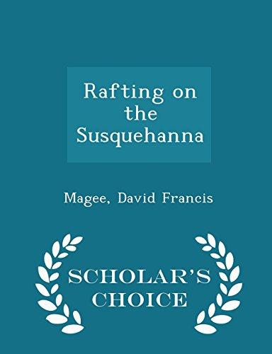 Rafting on the Susquehanna - Scholar's Choice Edition