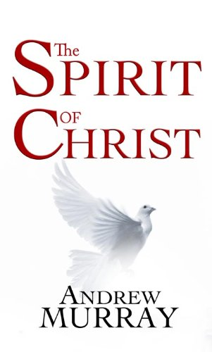 The Spirit of Christ, Andrew Murray