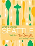 Image of Chef's Walks Seattle with Tom Douglas