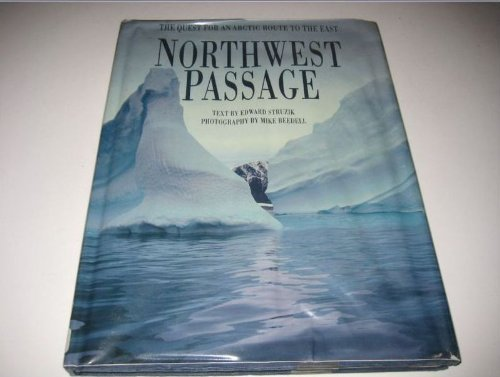 Northwest Passage the Quest for an Arcti
