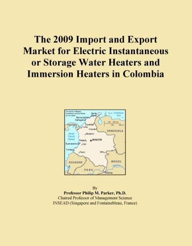 The 2009 Import And Export Market For Electric Instantaneous Or Storage Water Heaters And Immersion Heaters In Colombia