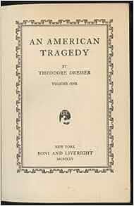an analysis of the novel an american tragedy by theodorea dreisera Read book review: an american tragedy by theodore dreiser on one level, an american tragedy is the story of the corruption and destruction of one man, clyde gr.
