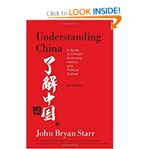 Understanding China: A Guide to China's Economy, History, and Political Culture by John Bryan Starr