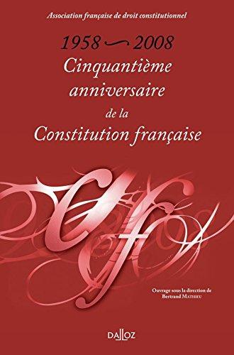 1958-2008. Cinquantième anniversaire de la Constitution française: Hors collection Dalloz