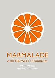 Marmalade: A Bittersweet Cookbook