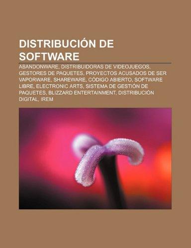 Distribución de software: Abandonware, Distribuidoras de videojuegos, Gestores de paquetes, Proyectos acusados de ser vaporware, Shareware (Spanish Edition)