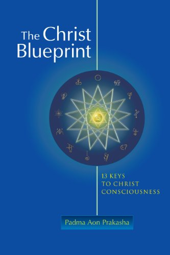 The Christ Blueprint: 13 Keys To Christ Consciousness