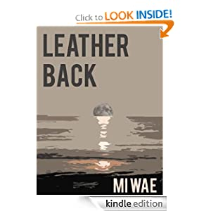 Free Kindle Book: Leatherback, by Mi Wae. Publisher: Mi Wae; 2 edition (March 20, 2012)