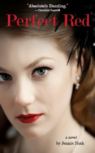 "Can The Perfect Red Lipstick Give You Power & Purpose? Jennie Nash's Perfect Red – An ""Absolutely Dazzling"" Story Set in 1952 McCarthy-Era New York – 4.8 Stars & Just $2.99 on Kindle"