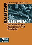 Baustoffchemie: Eine Einführung für Bauingenieure und Architekten (German Edition)