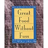 Great Food Without Fuss: Simple Recipes from the Best Cooks