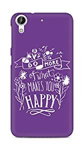 AMEZ do more of what makes you happy Back Cover For HTC Desire 626 G