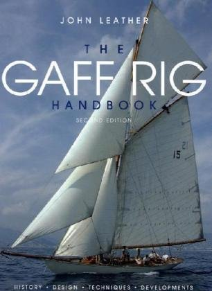 the-gaff-rig-handbook-history-design-techniques-developments-written-by-john-leather-2009-edition-re