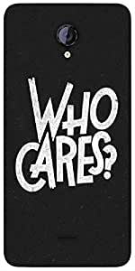 Snoogg Who Cares Designer Protective Back Case Cover For Micromax Unite 2 A106