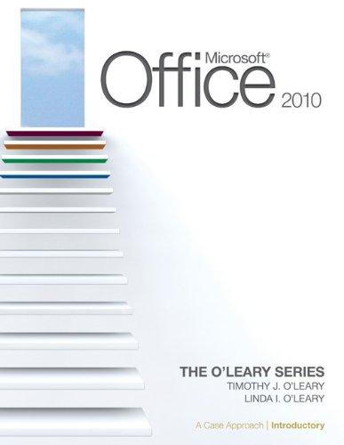Microsoft® Office 2010: A Case Approach, Introductory...