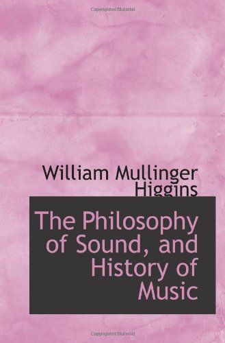 The Philosophy of Sound, and History of Music