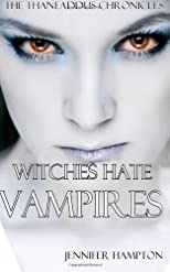 Witches Hate Vampires: The Thaneaddus Chronicles