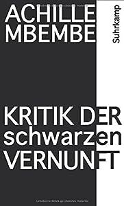 """Geschwister-Scholl-Preis für """"Kritik der schwarzen Vernunft"""" von Achille Mbember"""