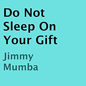 Do Not Sleep on Your Gift Audiobook