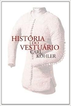Historia do Vestuario (Em Portugues do Brasil) (Portuguese Brazilian