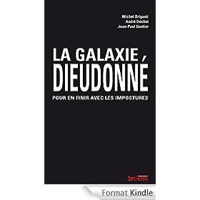 La galaxie Dieudonn�: Pour en finir avec les impostures