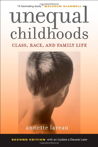 Unequal Childhoods: Class, Race, and Family Life, 2nd...