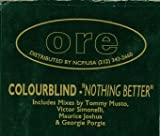 COLOURBLIND / NOTHING BETTER