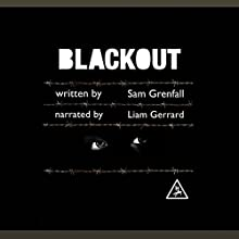 Blackout: Sebastian Cleary, Book 1 Audiobook by Sam Grenfall Narrated by Liam Gerrard