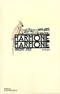 Harmonie, harmonie : roman, Jolit, Vincent