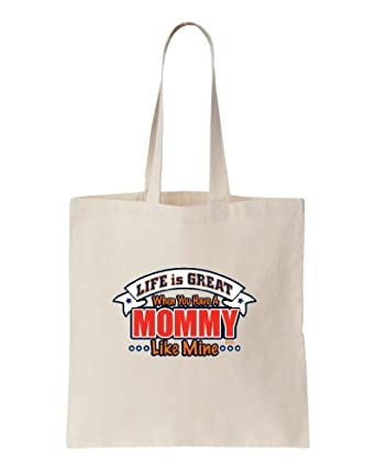 So Relative! Life Is Great When Have A Mommy Like Mine Natural Canvas Tote Bag