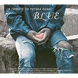 BLUE' A TRIBUTE TO YUTAKA OZAKI