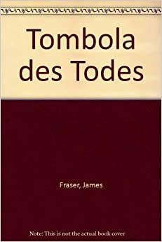 Tombola des Todes: James Fraser: 9783442042708: Amazon.com: Books