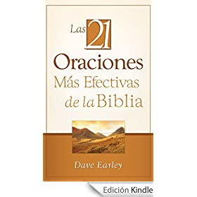 Las 21 Oraciones Mas Efectivas de la Biblia: 21 Most Effective Prayers of the Bible