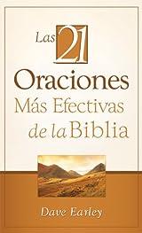 Las 21 Oraciones Mas Efectivas de la Biblia: 21 Most Effective Prayers of the Bible de Dave Earley,  Edición en Español