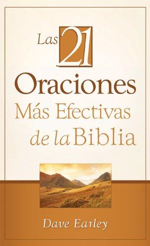 Portada del libro Las 21 oraciones más efectivas de la Biblia de Dave Earley
