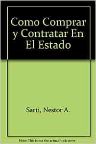Amazon.com: Como Comprar y Contratar En El Estado (Spanish