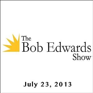 The Bob Edwards Show, Clive Cussler and Natalie Cole, July 23, 2013 Radio/TV Program