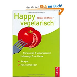 eBook Cover für  Happy vegetarisch Genussvoll amp unkompliziert Unterwegs amp zu Hause Rezepte amp N auml hrstofftabellen