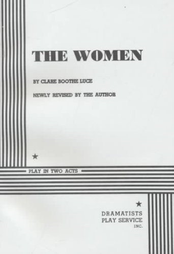 The Women: Play In Two Acts, by Clare Boothe Luce