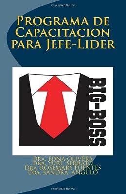 Big Boss: Programas de Capacitacion para Jefe-Lider (Spanish Edition)