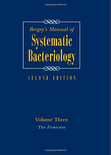 Bergey's Manual of Systematic Bacteriology: Volume 3: The Firmicutes (Bergey's Manual of Systematic Bacteriology (Springer-Verlag))
