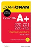 img - for CompTIA A+ 220-701 and 220-702 Practice Questions Exam Cram (4th Edition) 4th edition by Regan, Patrick (2011) Paperback book / textbook / text book