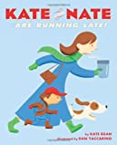 Kate and Nate Are Running Late! (1250000807) by Egan, Kate