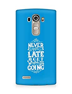 AMEZ never to late to reach where you are going Back Cover For LG G4