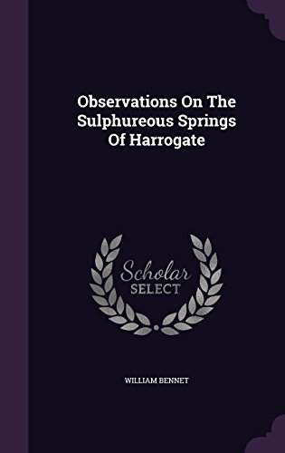 Observations On The Sulphureous Springs Of Harrogate