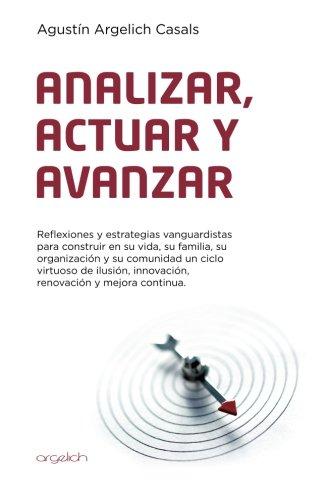 Analizar,actuar y avanzar  [Argelich Casals, Mr Agustin] (Tapa Blanda)