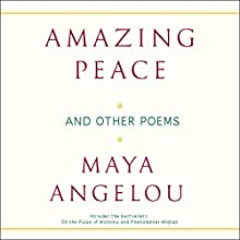 Amazing Peace and Other Poems Performance by Maya Angelou Narrated by Maya Angelou