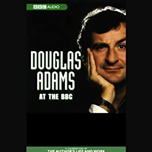 Douglas Adams at the BBC: A Celebration of the Author's Life and Work | [Douglas Adams]